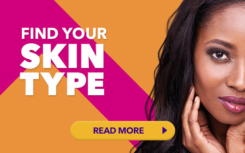 FIND YOUR SKIN TYPE