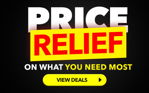 PRICE RELIEF FOR WHAT YOU NEED MOST