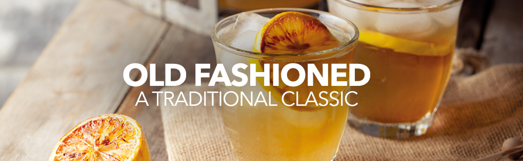 OLD FASHIONED A TRADITIONAL CLASSIC