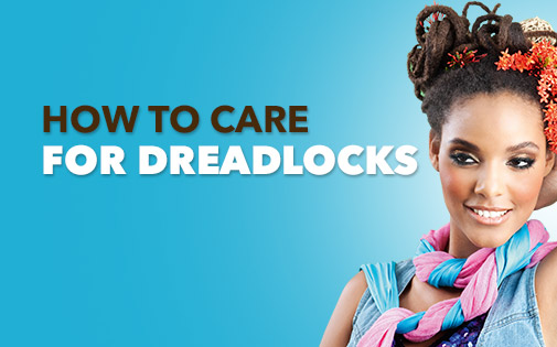 How to care for dreadlocks